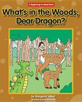 What's in the Woods, Dear Dragon? [Beginning-to-