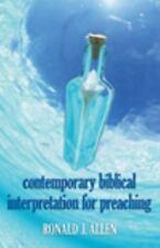 Contemporary Biblical Interpretation for Preaching Ronald J. Allen Paperback