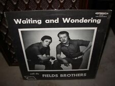 FIELDS BROTHERS waiting and wondering ( country ) VERY RARE