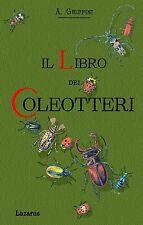 IL LIBRO DEI COLEOTTERI - Griffini (1896 - ANASTATICA HOEPLI)