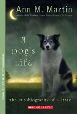 A Dog`s Life: Autobiography of a Stray by Ann M. Martin, (Paperback), Scholastic