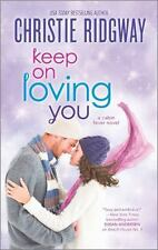 KEEP ON LOVING YOU  CHRISTIE RIDGWAY (PAPERBACK)
