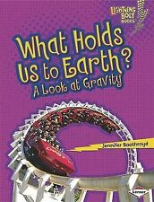 What Holds Us to Earth?: A Look at Gravity (Lightning Bolt Books)
