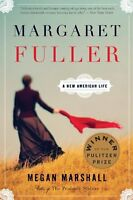 Margaret Fuller: A New American Life by Megan Marshall