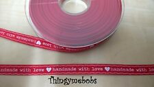 1m x 10mm RED OR PINK HANDMADE WITH LOVE/HEART RIBBON - CRAFTS/CARD MAKING