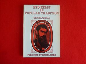 Ned Kelly In Popular Tradition By Graham Bell (1980) 1st
