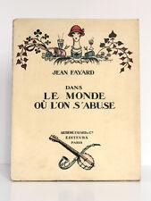Dans le monde où l'on s'abuse. Jean FAYARD. Fayard, 1925. MARTY SEM CHAS-LABORDE