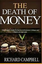 The Death of Money: The Death of Money and Prepper. Preppers Guide to Safe Survi