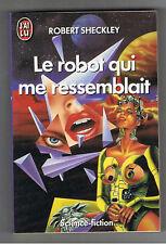 LE ROBOT QUI ME RESSEMBLAIT R.SHECKLEY J'AI LU  SF 1987