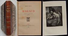 J/ Ferdinand Servian MAGAUD (Plon 1908) L'Artiste-Le Chef d'école-L'Homme (relié