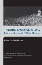 Theatre, Sacrifice, Ritual: Exploring Forms of Political Theatre-ExLibrary
