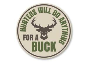Hunters Will Do Anything for a Buck Cabin Sign, Funny Hunter Metal Sign