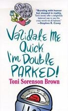 Validate Me Quick, I'm Double Parked! (Shirley You Can Do It Books)