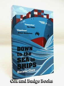 HORATIO CLARE signed Down to the Sea in Ships 2015 1st paperback edition
