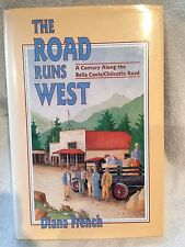 Signed First Edition The Road Runs West by Diana French; Harbour Publishing