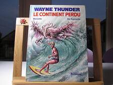 WAYNE THUNDER EO1987 TBE/TTBE LE CONTINENT PERDU MARCELLO DE KUYSSCHE