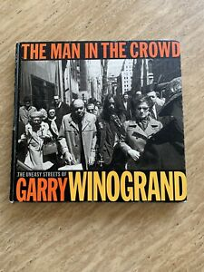 Fran Lebowitz / Man in the Crowd The Uneasy Streets Garry Winogrand 1999 Book