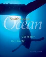 SmithsonianOcean, Our Water Our World - by Deborah Cramer - SOFT COVER Edition