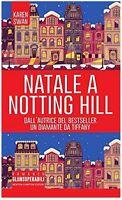 Natale a Notting Hill di Karen Swan Libro Nuovo  Newton