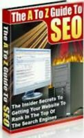 The A To Z Guide To SEO - Secrets To Getting Your Website To Rank At The Top