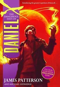 NEW - The Dangerous Days of Daniel X by Patterson, James