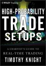 Wiley Trading: High-Probability Trade Setups : A Chartist's Guide to Real-Time T