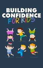 Building Confidence for Kids eBook + reseller rights pdf