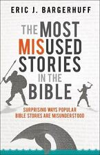 The Most Misused Stories in the Bible : Surprising Ways Popular Bible Stories...