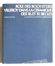 Role des Boch et des Villeroy dans la céramique des 18e et 19e siecles - 1974 *