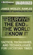 How to Survive the End of the World as We Know It: Tactics, Techniques and Techn