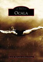 Ocala [Images of America] [FL] [Arcadia Publishing]