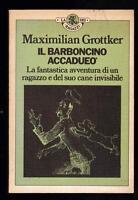 MAXIMILIAN GROTTKER IL BARBONCINO ACCADUEO' - RIZZOLI LA BUR DEI RAGAZZI 1976