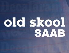 OLD SKOOL SAAB Novelty Classic Vintage Car/Van/Window/Bumper Vinyl Sticker
