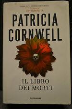 Patricia Cornwell, IL LIBRO DEI MORTI, Mondadori, 2007.