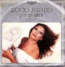 ROCIO JURADO-POR UN AMOR + QUE PADRE ES LA VIDA SINGLE VINILO 1980 PROMOCIONAL
