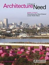 Architecture in Times of Need: Make It Right - Rebuilding New Orleans' Lower