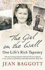 The Girl on the Wall: One Life's Rich Tapestry by Jean Baggott New Book