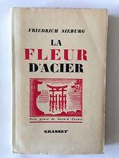 LA FLEUR D'ACIER 1942 FRIEDRICH SIEBURG