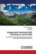 Integrated Livestock-fish farming in rural India: A veritable tool for sustainab