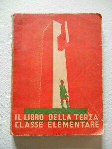 Fascismo. Libri scolastici Il libro della terza classe elementare.