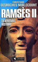 Christiane Desroches Noblecourt = RAMSÈS II LA VÉRITABLE HISTOIRE