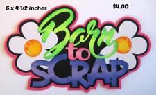 Born To Scrap Title summer scrapbook premade paper piecing by Rhonda
