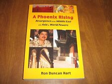 A Phoenix Rising:Resurgence of the Middle East and Asia as World Powers/R.D.Hart