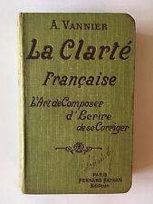 LA CLARTE FRANCAISE ART DE COMPOSER ECRIRE SE CORRIGER 1912 VANNIER