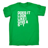 Funny Novelty T-Shirt Mens tee TShirt - Does It Look Like I Give A