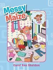 Messy Maize by Carol Ann Sheldon (2013, Paperback)
