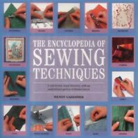 The Encyclopedia of Sewing Techniques: A step-by... by Gardiner, Wendy Paperback