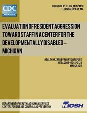 Evaluation of Resident Aggression Toward Staff in a Center for the...