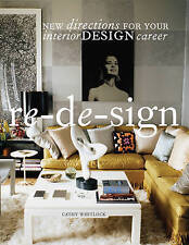 Re-de-sign: New Directions for Your Career in Interior Design by Cathy Whitlock
