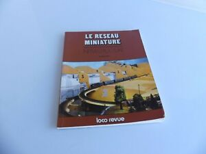 EDITIONS LOCO REVUE LE RESEAU MINIATURE INFRASTRUCTURE
